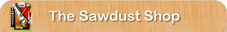 The Sawdust Shop - Your complete woodworking center, offering a do-it-yourself woodshop, woodworking store, and woodworking classes. Get Good With Wood!