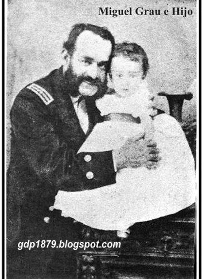 Miguel Grau y su hijo (héroe peruano)... al que admiraré toda mi vida