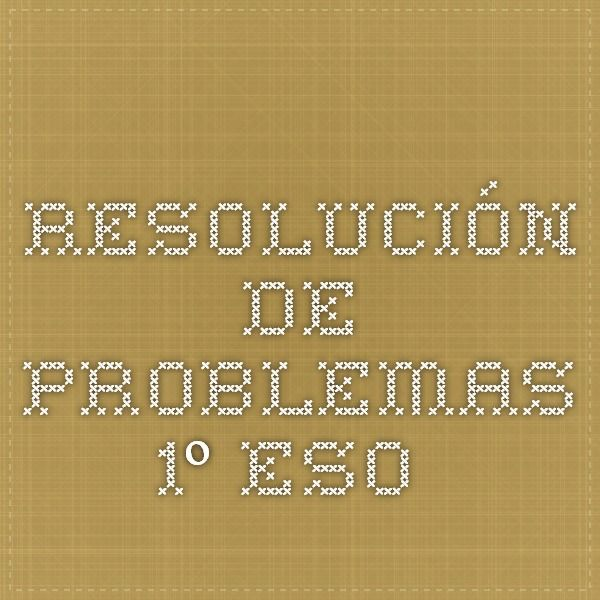 RESOLUCIÓN DE PROBLEMAS 1º ESO.