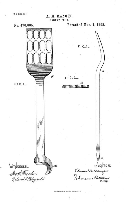 Day 23: Anna M. Mangin (life dates unknown). Inventor. African-American who received a patent in 1892 for improvements to the Pastry Fork. Her fork allowed ingredients to be mixed without the cook having to touch them. The fork could also be used to beat eggs, mash potatoes, and prepare salad dressings.