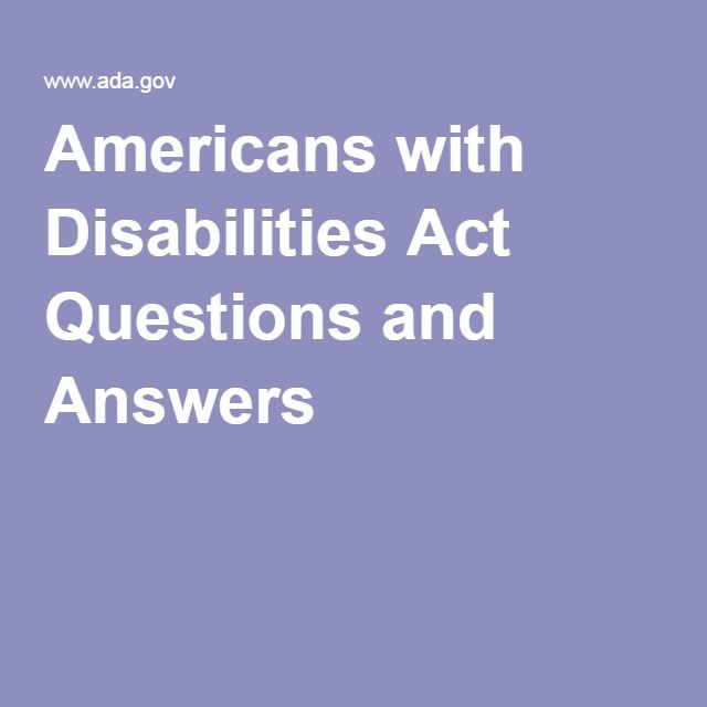 Americans with Disabilities Act Questions and Answers