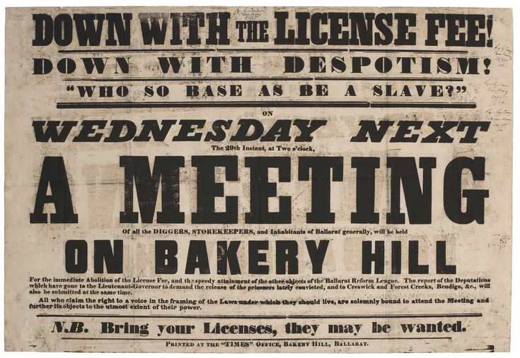 Bakery Hill poster. The Eureka Rebellion in 1854 was the culmination of civil disobedience in the Ballarat region during the Victorian gold rush with miners objecting to the expense of a Miner's Licence, taxation (via the licence) without representation and the actions of the government and its agents (the police and military). The local rebellion in Ballarat grew from a Ballarat Reform League movement.