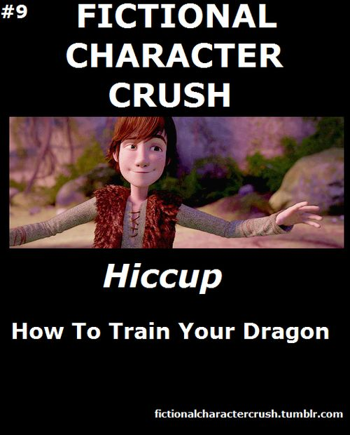 Hiccup (I'd love for this to have a picture from the upcoming movie though...)