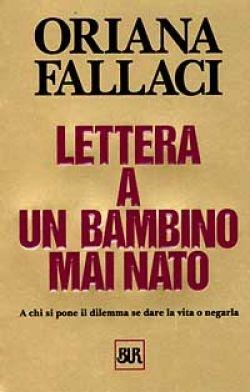 Lettera a un bambino mai nato. Oriana Fallaci.