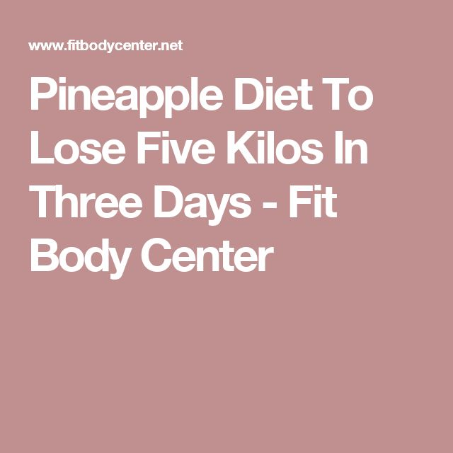 Pineapple Diet To Lose Five Kilos In Three Days - Fit Body Center