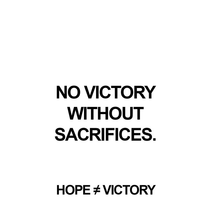 """""""No Victory without sacrifices.""""  http://instagram.com/hopeisnotvictory http://www.facebook.com/hopeisnotvictory  #motivation #motivationQuote  #motivational #motivationaldailyposts #motivationalpictures #motivationl #motivationm #quote #quote2unquote #quoteoftheday #quoter #quotes #quotes #quotesaboutlive #quotescollection #quoteslife #quotesoftheday"""