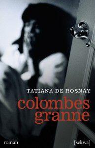Tatiana de Rosnay, Colombes granne (Sekwa förlag, 2012)