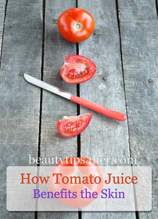 How Tomato Juice Benefits the Skin | Beauty and MakeUp Tips