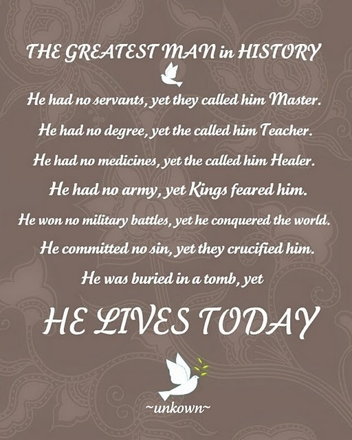 #Christ, #Jesus, #greatest man in #history, #christianity #quotes, #Easter then sings my soul: History, Life, Easter, God, Greatest Man, Faith, Jesus Christ, Lives Today, Christianity Quotes