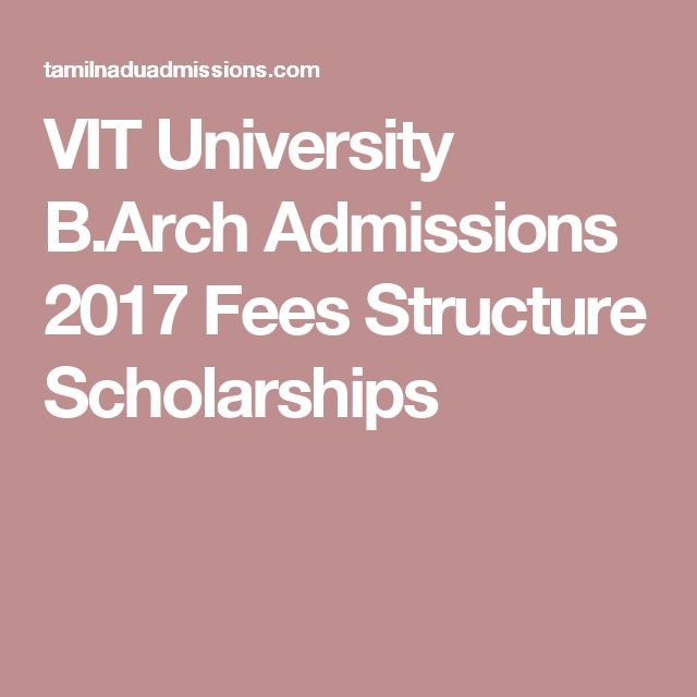 VIT University B.Arch Admissions 2017 Fees Structure Scholarships
