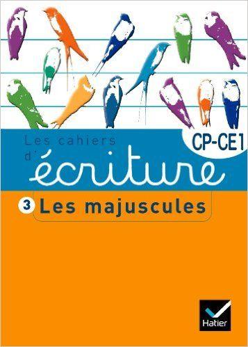 Amazon.fr - Les cahiers d'écriture CP/CE1 nº3 - Les majuscules - Danièle Dumont - Livres