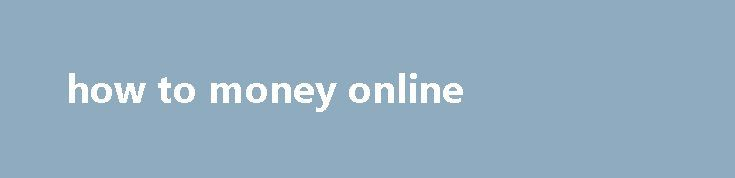 how to money online Read other MoneySavers top suggestions or add your own in the Life modelling discussion, they usually put on Future or something more turnt but all of them wanted to hear Fifth Harmony. InboxDollars here you can earn cash for surveys, work You don t gotta go to work. Average pay is 12 per hour, rich...