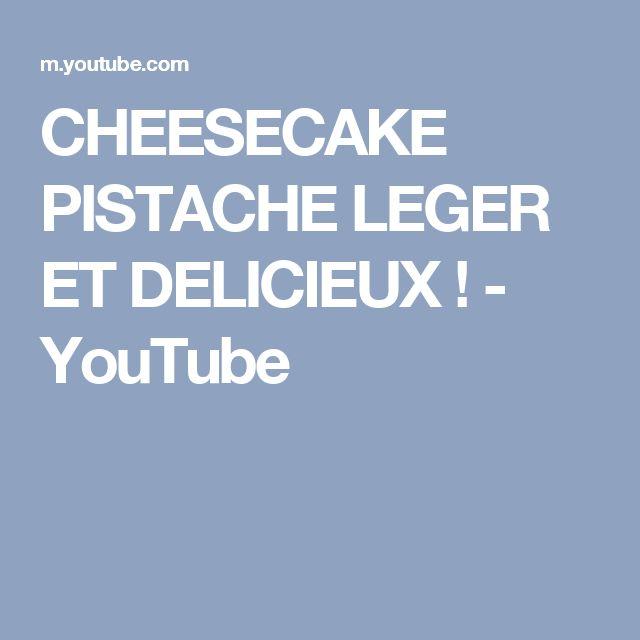 CHEESECAKE PISTACHE LEGER ET DELICIEUX !  - YouTube