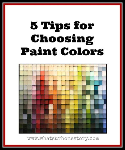 Finding Paint Colors In Our Home: 5 Tips On How To Choose Paint Colors