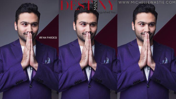 Destiny Man Power 40  Featured Today: Irfan Pardesi