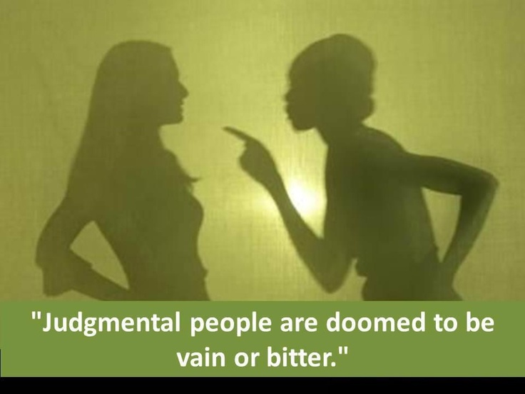 Judgmental people are doomed..