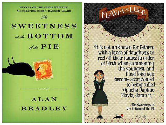 The Sweetness at the Bottom of the Pie {Alan Bradley}  You will fall in love with Flavia de luce