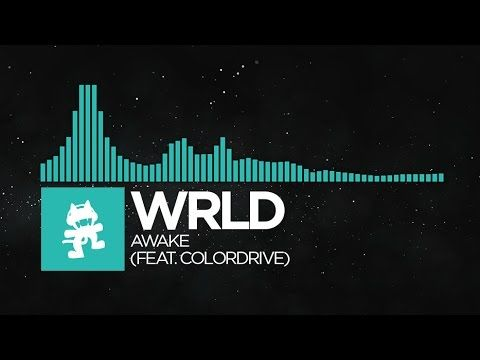 [Indie Dance] - WRLD - Awake (feat. Colordrive) [Monstercat EP Release]