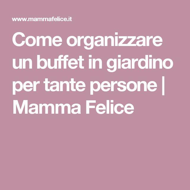 Come organizzare un buffet in giardino per tante persone | Mamma Felice