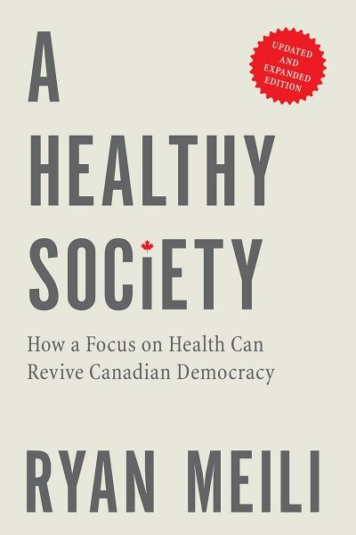 A Healthy Society draws on one doctor's experience in family practice, community building, and politics to envision a new approach to politics - and a healthier world. Updated and expanded edition.