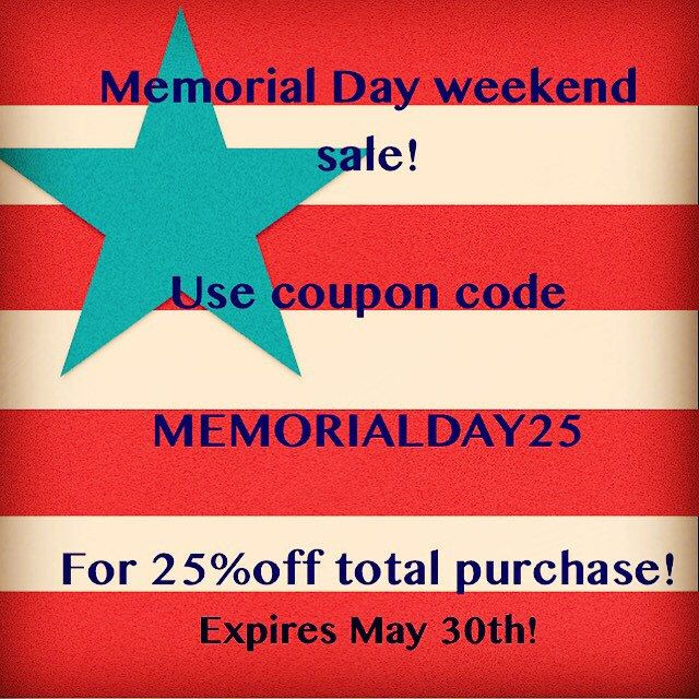 Memorial Day weekend sale! 25% off your total order!