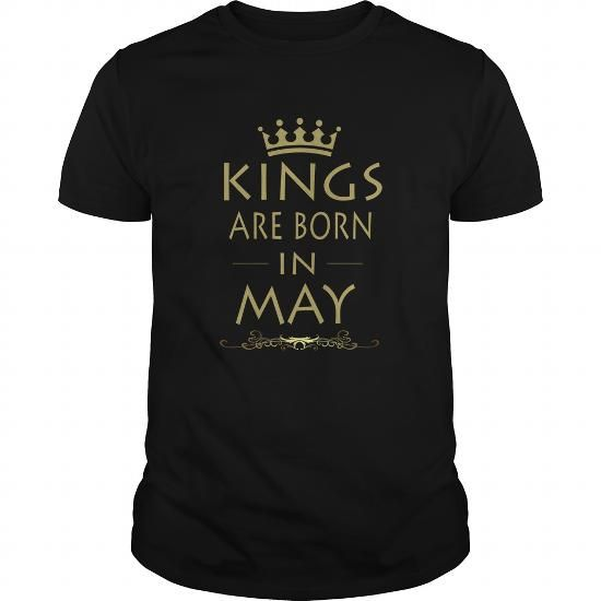 Awesome Tee KING ARE BORN IN MAY T shirts #tee #tshirt #named tshirt #hobbie tshirts # Celebrities