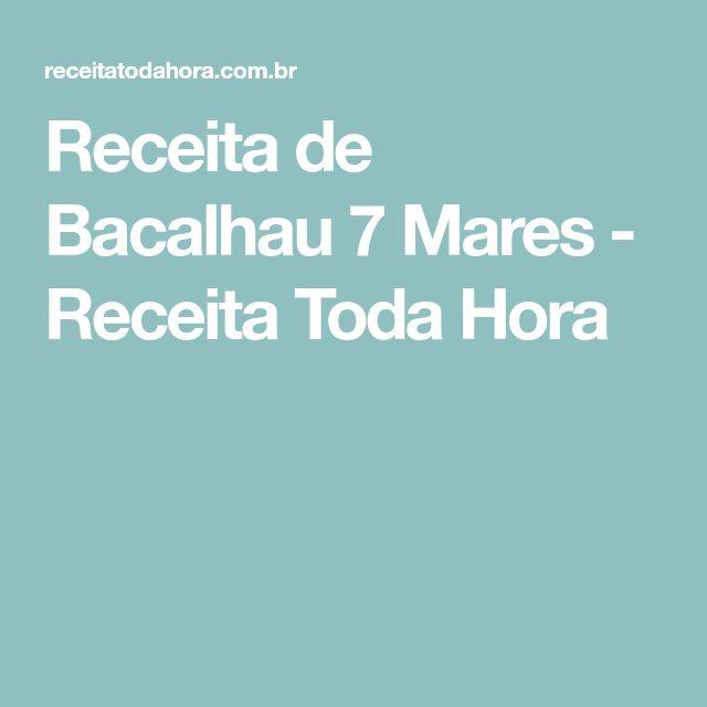 Receita de Bacalhau 7 Mares - Receita Toda Hora
