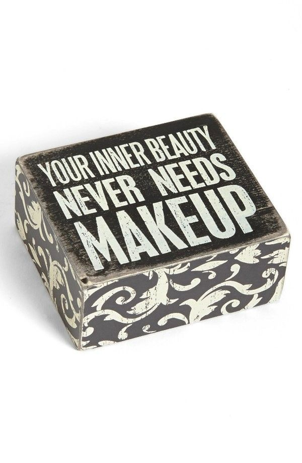Your inner beauty never needs makeup
