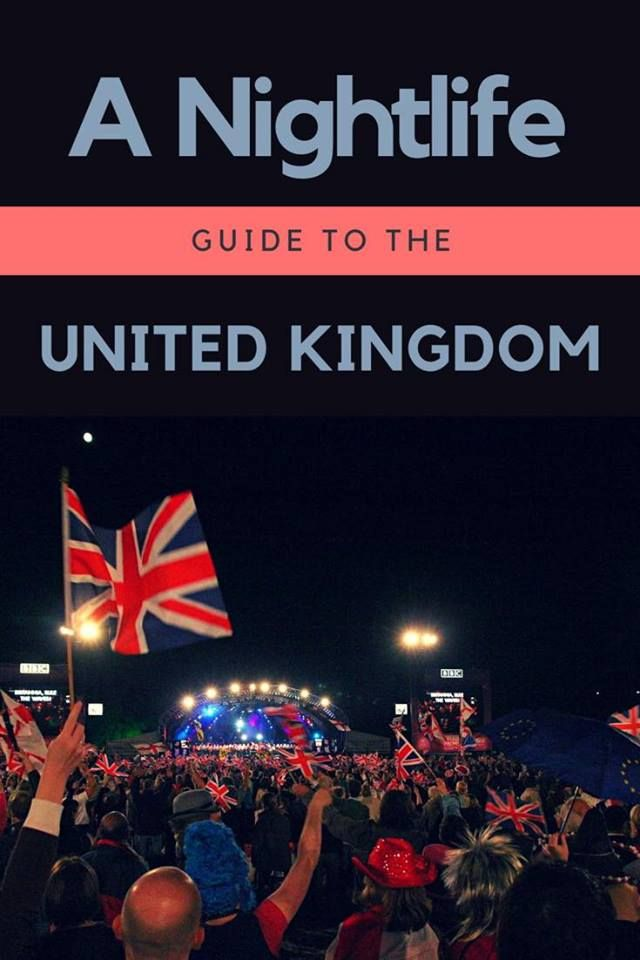 A guide to some great nightlife in the United Kingdom.