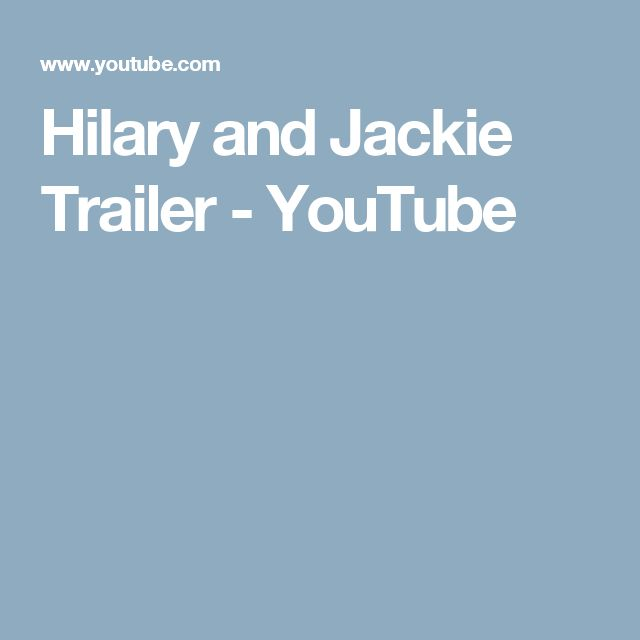 Hilary and Jackie Trailer - YouTube