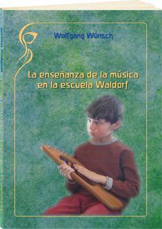 La enseñanza de la música en la escuela Waldorf.  La formación del ser humano a través de la música.   Wolfgang Wünsch.  http://www.paudedamasc.com/?clasificar=N0=la-ensenanza-de-la-musica-en-la-escuela-waldorf