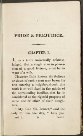 "Pride and Prejudice, Chapter One, ""It is a truth universally acknowledged ..."""