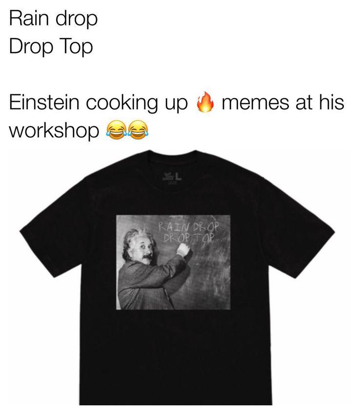 Rain Drop Drop Top Einstein Cooking Up Memes At His Wofkshop