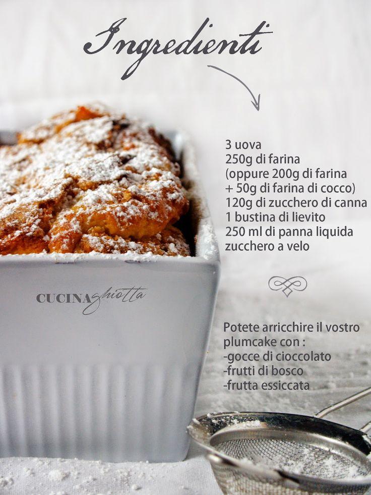 Plumcake alla panna http://www.cucinaghiotta.it/2014/09/plumcake-alla-panna.html