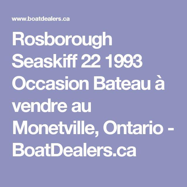 Rosborough Seaskiff 22 1993 Occasion Bateau à vendre au Monetville, Ontario - BoatDealers.ca