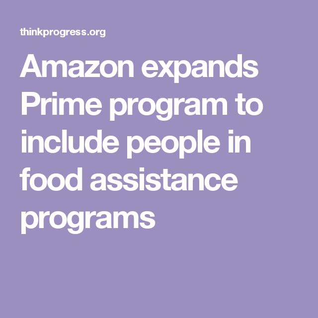 Amazon expands Prime program to include people in food assistance programs