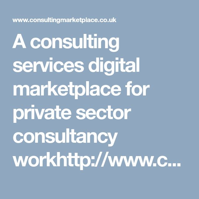 A consulting services digital marketplace for private sector consultancy workhttp://www.consultingmarketplace.co.uk/