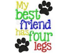 My Best Friend Has Four Legs 5x7 Machine Embroidery Design pes dst jef hus vip vp3 pec xxx exp