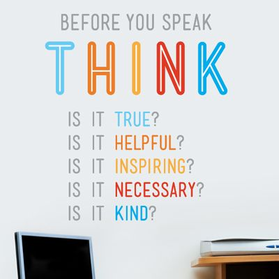 Before you speak, think.Remember This, True Colors, Inspiration, Quotes, Wall Decals, Speak, Kids, Wise Words, Offices Wall