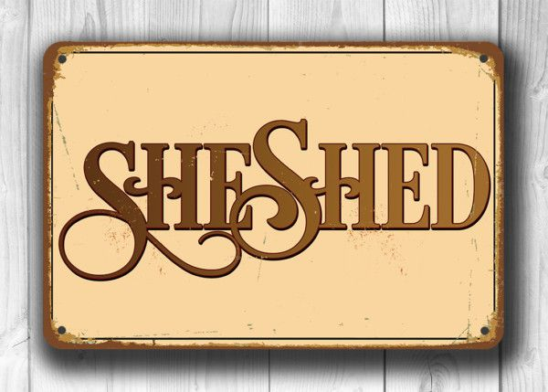 New Vintage Style She Shed Sign https://www.classicmetalsigns.com/vintage-style-she-shed-signs/
