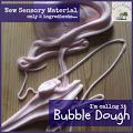 Bubble Dough - cornstarch and liquid dishwasing soap