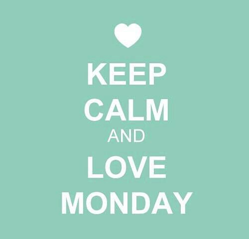 #KeepCalm and love Monday