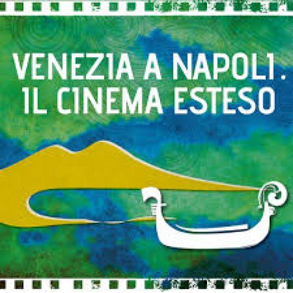 VeneziaaNapoli.Il cinema esteso