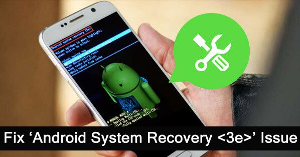 How To Fix Android System Recovery 3e Stuck Screen Issue