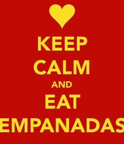 Keep Calm & Eat Empanadas!!