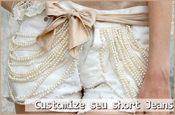 bermudas customizadas   DIY: Short jeans customizado