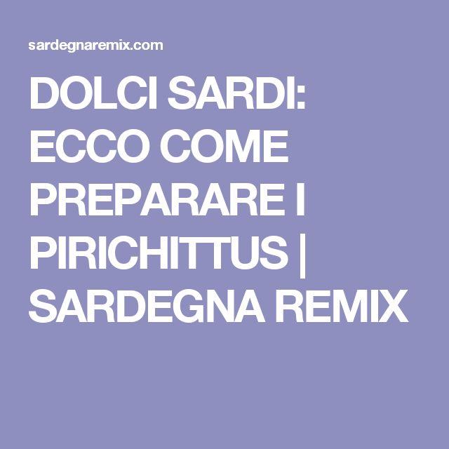 DOLCI SARDI: ECCO COME PREPARARE I PIRICHITTUS | SARDEGNA REMIX