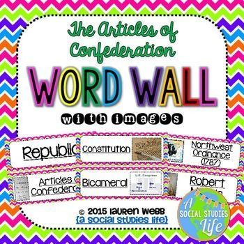 Articles of Confederation Word Wall without definitions � �� This word wall is a great addition to any classroom or bulletin board! Each word can be cut out, laminated, and displayed in your classroom!