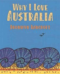 Why I love Australia - (Teaching notes @ http://www.scool.scholastic.com.au/schoolzone/toolkit/why_i_love%20australia_teacher%20notes.pdf