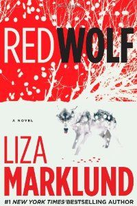 Red Wolf by Liza Marklund   Amazing book like one of the best books I've ever read. I live Anikka her personality.